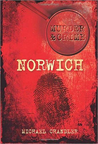 Murder & Crime in Norwich