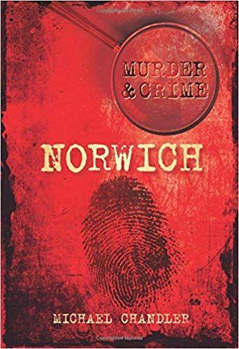 Murder & Crime in Norwich