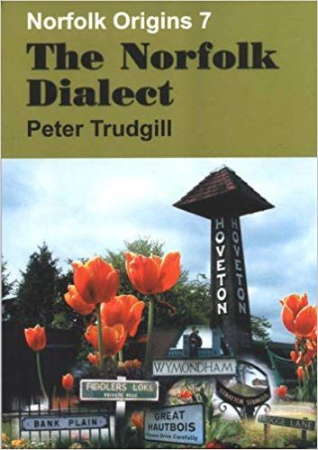 The Norfolk Dialect (Norfolk Origins 7)