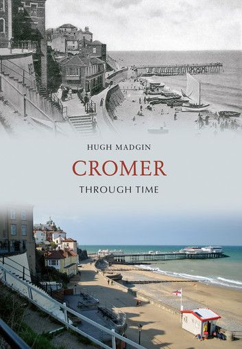Cromer  Through Time