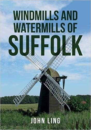 Windmills & Watermills Of Suffolk