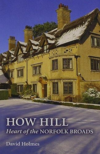 How Hill : Heart of the Norfolk Broads