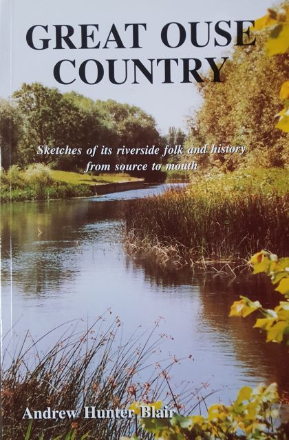 Great Ouse Country: Sketches of riverside folk and history
