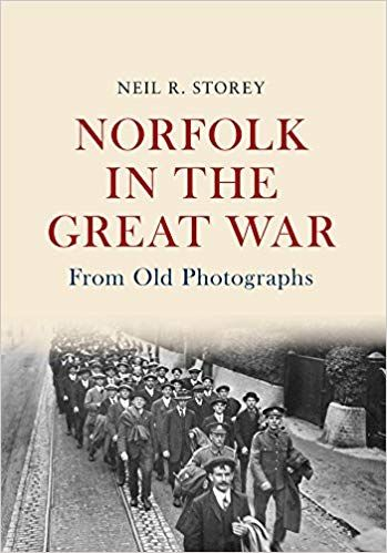 Norfolk in the Great War: From Old Photographs