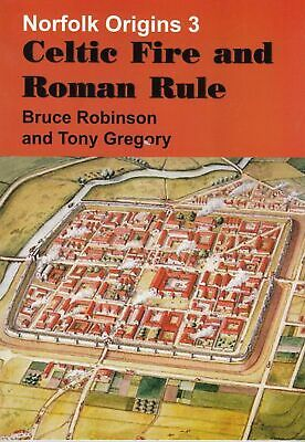 Celtic Fire & Roman Rule: Norfolk Origins 3