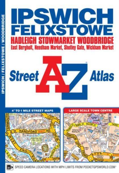 A-Z Street Atlas - Ipswich & Felixstowe