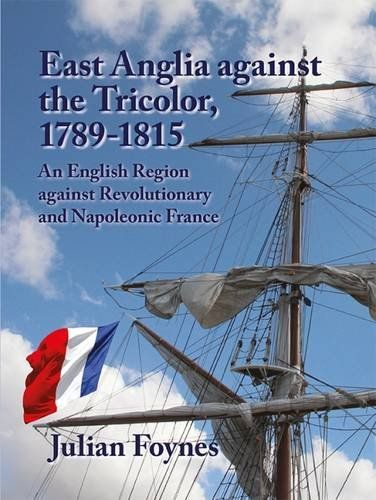 East Anglia against the Tricolor 1789-1815