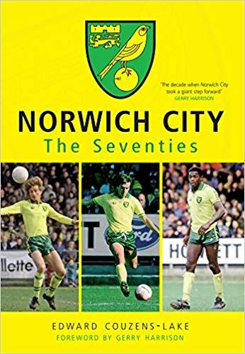Norwich City in the Seventies