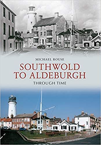 Southwold and Aldeburgh Through Time