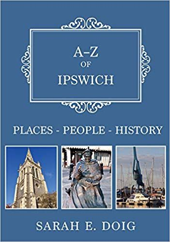 A-Z of Ipswich: Places People History