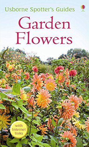Usborne Spotters Guide: Garden Flowers
