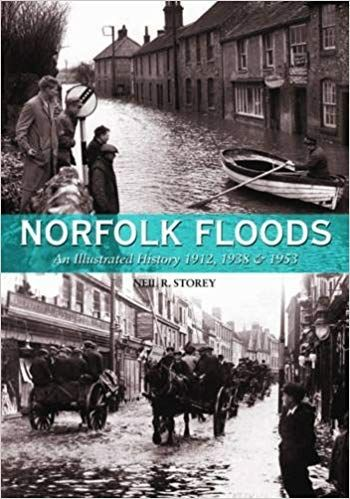 Norfolk Floods: An Illustrated History 1912, 1938 & 1953