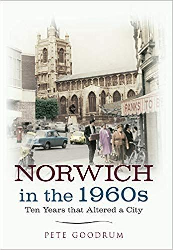 "Norwich in The 1960""s"