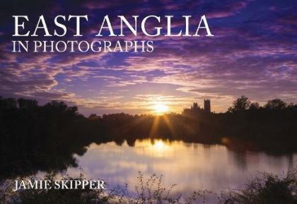 East Anglia in Photographs