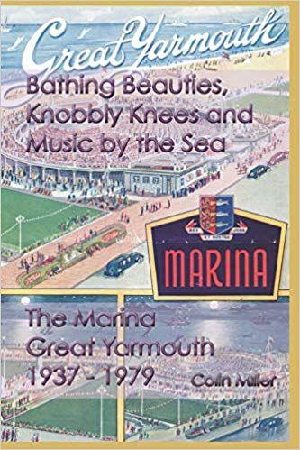 Bathing Beauties: The Marina Great Yarmouth 1937-1979