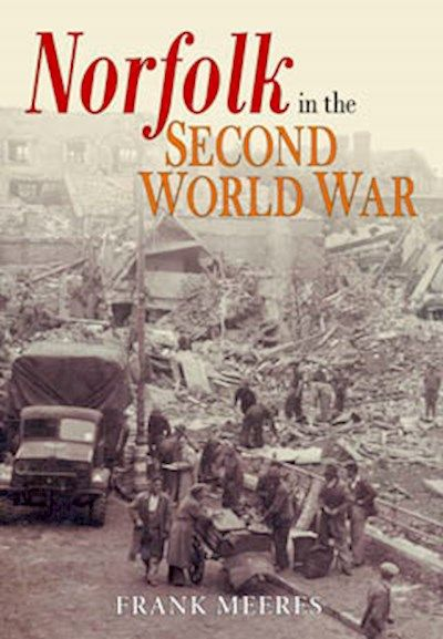 Norfolk in the Second World War -HB