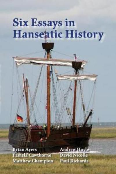 Six Essays in Hanseatic History
