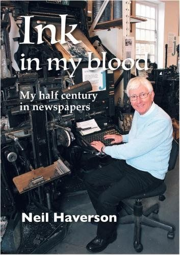 Ink In My Blood: My Half Century in Newspapers
