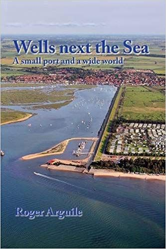 Wells Next The Sea: A small port and a wide world