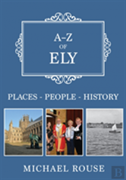 A-Z of Ely