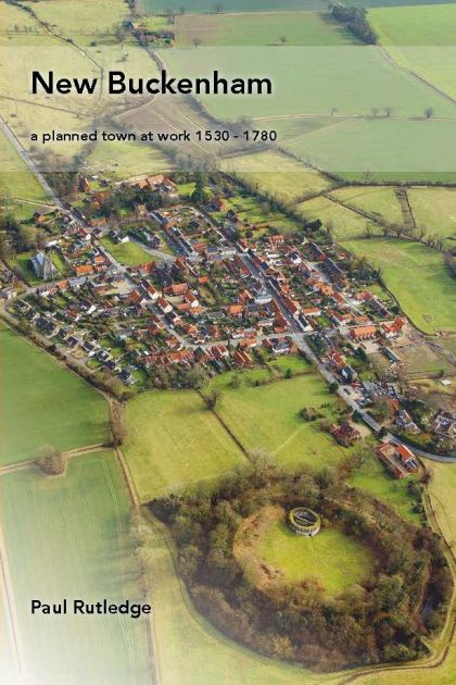 New Buckenham: A Planned Town At Work 1530-1780
