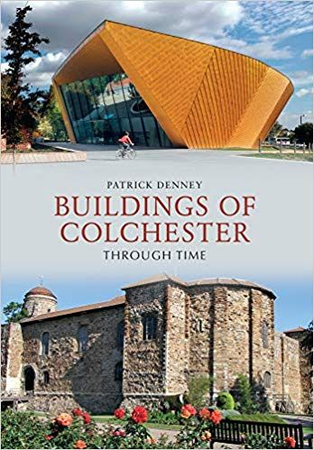 Buildings of Colchester Through Time