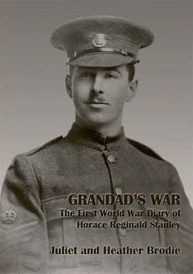 Grandad's War the First World War diary of Horace Reginald Stanley