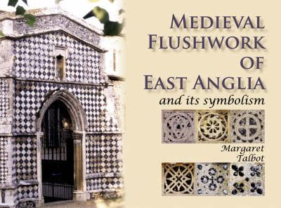 Medieval Flushwork of East Anglia