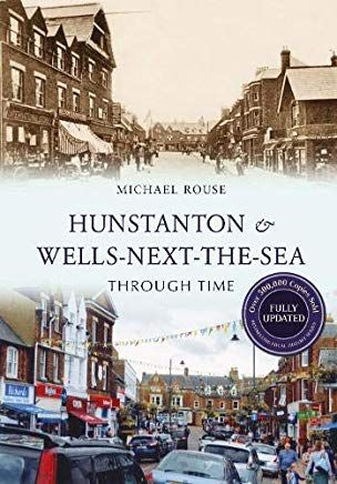 Hunstanton & Wells Through Time