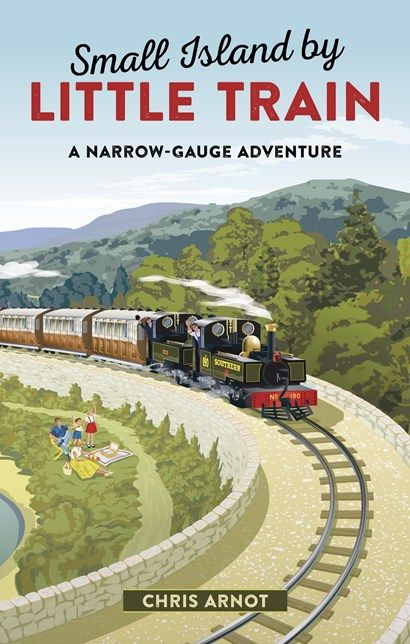 Small Island by Little Train: A Narrow-Gauge Adventure