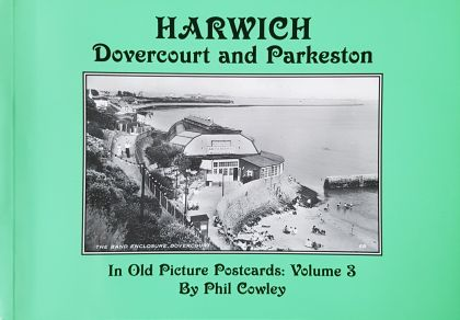Harwich Dovercourt and Parkeston In Old Picture Postcards: Vol 3
