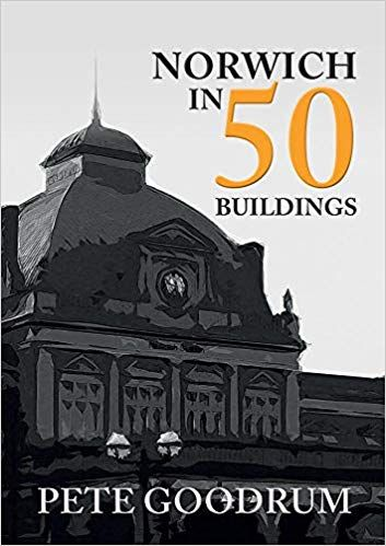 Norwich in 50 Buildings