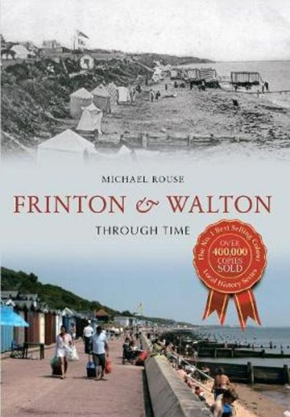 Frinton & Walton Through Time