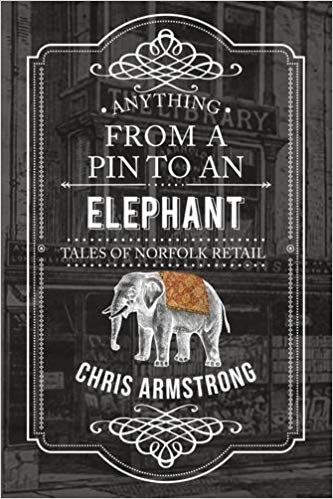 Anything from a Pin to an Elephant: Tales of Norfolk Retail