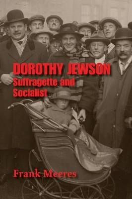 Dorothy Jewson Suffragette and Socialist