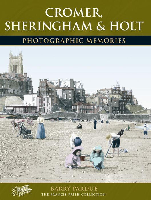 Frith Cromer Sheringham Holt Photographic Memories