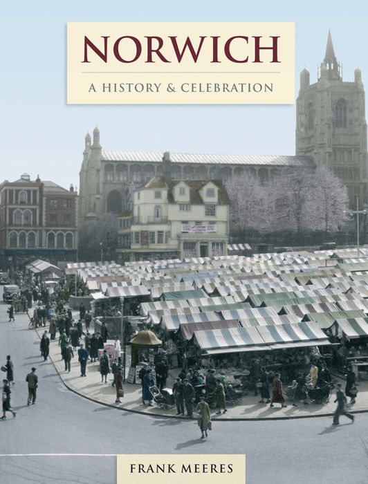 Frith Norwich A History and Celebration