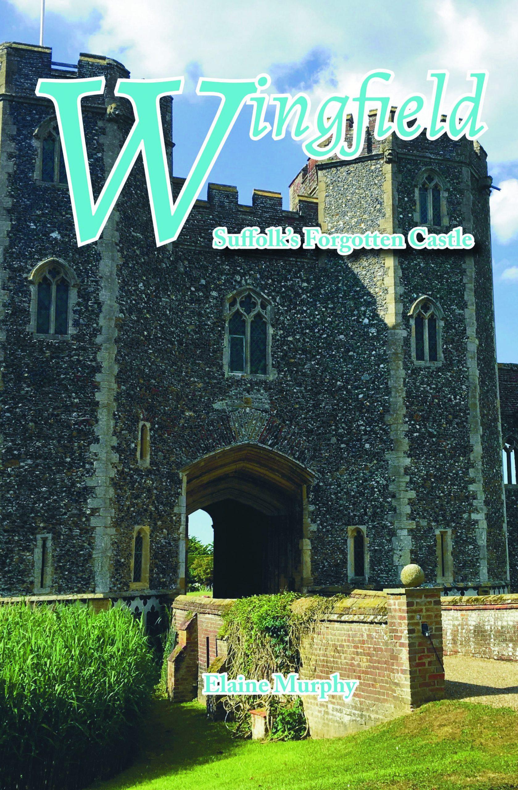 Wingfield Suffolk's Forgotten Castle